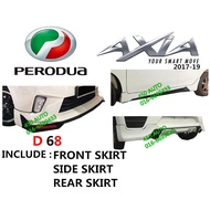 PERODUA AXIA 2017-19 ( PU2713F,U2685S & PU2714R )DRIVE 68 BODY KIT D68 SKIRT SKIRTING FULL SET BODYKIT 2017 2018 2019