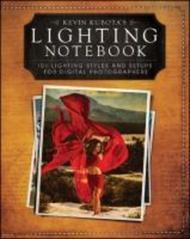 Kevin Kubota's Lighting Notebook : 101 Lighting Styles and Setups for Digital Ph by Kevin Kubota (US edition, paperback)