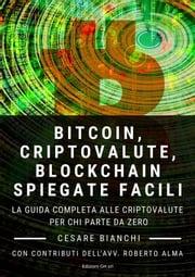 Bitcoin, Criptovalute, Blockchain Spiegate Facili Cesare Bianchi