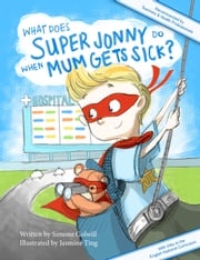 What Does Super Jonny Do When Mum Gets Sick? (UK version) Simone Colwill