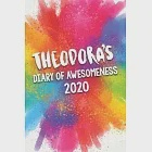 Theodora''s Diary of Awesomeness 2020: Unique Personalised Full Year Dated Diary Gift For A Girl Called Theodora - 185 Pages - 2 Days Per Page - Perfec