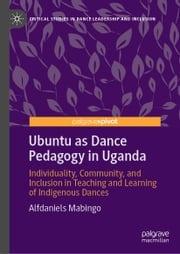 Ubuntu as Dance Pedagogy in Uganda