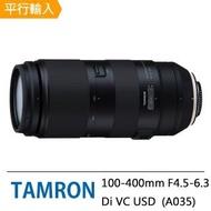 【Tamron】100-400mm F4.5-6.3 Di VC USD A035(平行輸入 3年保固)