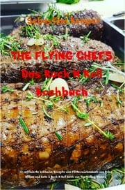 THE FLYING CHEFS Das Rock N Roll Kochbuch Sebastian Kemper