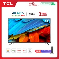 TCL 55 นิ้ว LED 4K UHD Android 90 Smart TV รุ่น 55T6Metallic-google assistant&Netflix&Youtube-Free VoiceSearchRemote