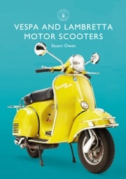Vespa and Lambretta Motor Scooters Mr Stuart Owen