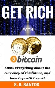 Get Rich with Bitcoin S.R.Santos