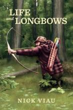 Life and Longbows