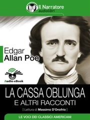La cassa oblunga e altri racconti (Audio-eBook) Edgar Allan Poe