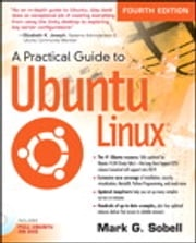 A Practical Guide to Ubuntu Linux Mark G. Sobell
