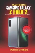 Mastering Samsung Galaxy Z Fold 2