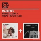 Maroon 5 / 2 For 1: Hands All Over + Live Friday The 13th (2CD)
