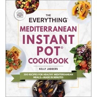 [E-Book] The Everything Mediterranean Instant Pot® Cookbook (Everything®)