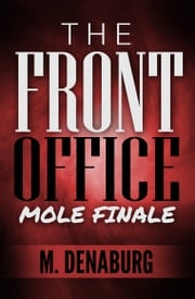 The Front Office Mole Mystery Suspense Short Story Finale