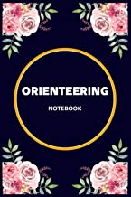 Orienteering Notebook: Lined Awesome personalized gift sport for Orienteering Lovers Flowers Notebook, Pretty Present Bonus Sporting Floral Diary ... in Holiday for Women, Girls, Family and Mom