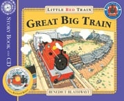 The Little Red Train: Great Big Train Benedict Blathwayt
