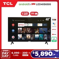 TCL ทีวี 40 นิ้ว Smart TV  LED Wifi Full HD 1080P Android TV 8.0 (รุ่น 40S6500)-HDMI-USB-DTS-google assistant & Netflix &Youtube- 1.5G RAM+8GROM แถมฟรี Voice Search remote / Android TV
