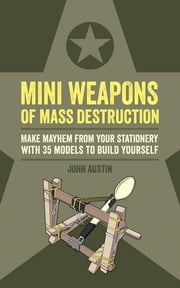 Mini Weapons of Mass Destruction John Austin