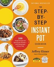 2021 美國暢銷書排行榜 The Step-by-Step Instant Pot Cookbook: 100 Simple Recipes for Spectacular Results -- with Photographs of Every Step Paperback – Audiobook, April 14, 2020