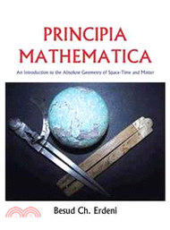 2402.Principia Mathematica ― An Introduction to the Absolute Geometry of Space-time and Matter Erdeni;besud Ch.