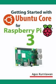 Getting Started with Ubuntu Core for Raspberry Pi 3