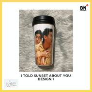 I Told Sunset About You (New) FanMade Tumbler