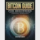 A Beginner''s Guide To Bitcoin