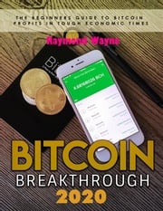 Bitcoin Breakthrough 2020 Raymond Wayne