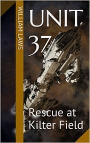 Unit 37: Rescue at Kilter Field