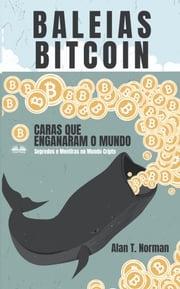 Baleias Bitcoin Alan T. Norman