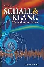 Schall & Klang: Wie Und Was Wir Hoeren: Wie Und Was Wir Hören
