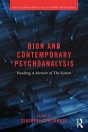 Bion and Contemporary Psychoanalysis Giuseppe Civitarese