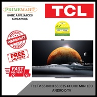 TCL 65C825 65 INCH 4K UHD MINI LED ANDROID TV *3 YEARS LOCAL WARRANTY