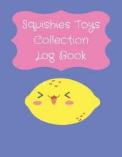 Squishies Toys Collection Log Book