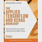 The Applied TensorFlow and Keras Workshop: Develop your practical skills by working through a real-world project and build your own Bitcoin price pred