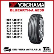 YOKOHAMA BLUEARTH-A AE50 - 225/40R18, 235/40R18, 245/40R18, 225/45R18, 245/45R18, 235/50R18, 225/45R19 TYRE TIRE TAYAR