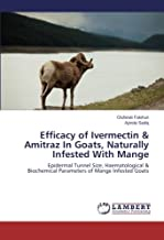 Efficacy of Ivermectin & Amitraz In Goats, Naturally Infested With Mange: Epidermal Tunnel Size, Haematological & Biochemical Parameters of Mange Infested Goats