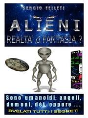 ALIENI-Realtà o Fantasia Sergio Felleti