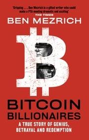 Bitcoin Billionaires Ben Mezrich