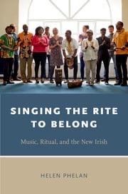 Singing the Rite to Belong Helen Phelan