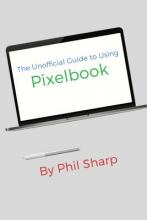 The Unofficial Guide to Using Pixelbook