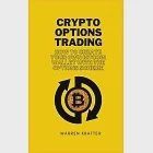 Crypto options trading: how to create your own bitcoin wallet with the options scheme