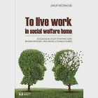 Living and Working in a Social Welfare Home in Poland: A Sociological Study on the Interaction of Personnel with Mentally Handic