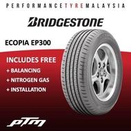 Bridgestone ECOPIA EP300 Tyre (FREE INSTALLATION) 195/50R15 195/55R15 175/65R15 195/60R15 185/60R15 185/55R16 215/60R16 215/55R17