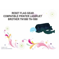 Reset Flag Gear Compatible Laserjet Brother Tn1080 Tn Printer -@ 1080