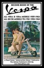 SECOND BOOK OF THE VESPA ALL 125cc & 150cc MODELS 1959-1963 ALL GS150 MODELS VSI-VS5 1955-1963