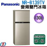 可議價【信源電器】130公升 Panasonic國際牌變頻雙門冰箱 NR-B139TV-R/ NR-B139TV