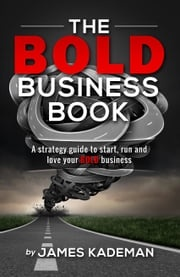 The BOLD Business Book James Kademan