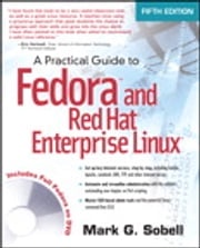 A Practical Guide to Fedora and Red Hat Enterprise Linux Mark G. Sobell