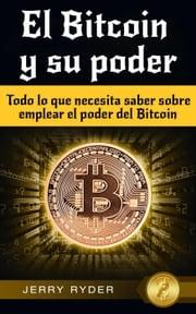 El Bitcoin y su poder Jerry Ryder